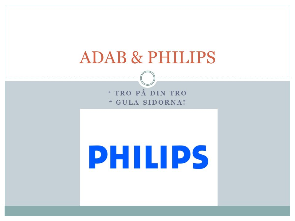 * TRO PÅ DIN TRO * GULA SIDORNA! ADAB & PHILIPS