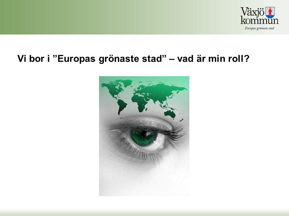 Vi bor i Europas grönaste stad – vad är min roll?