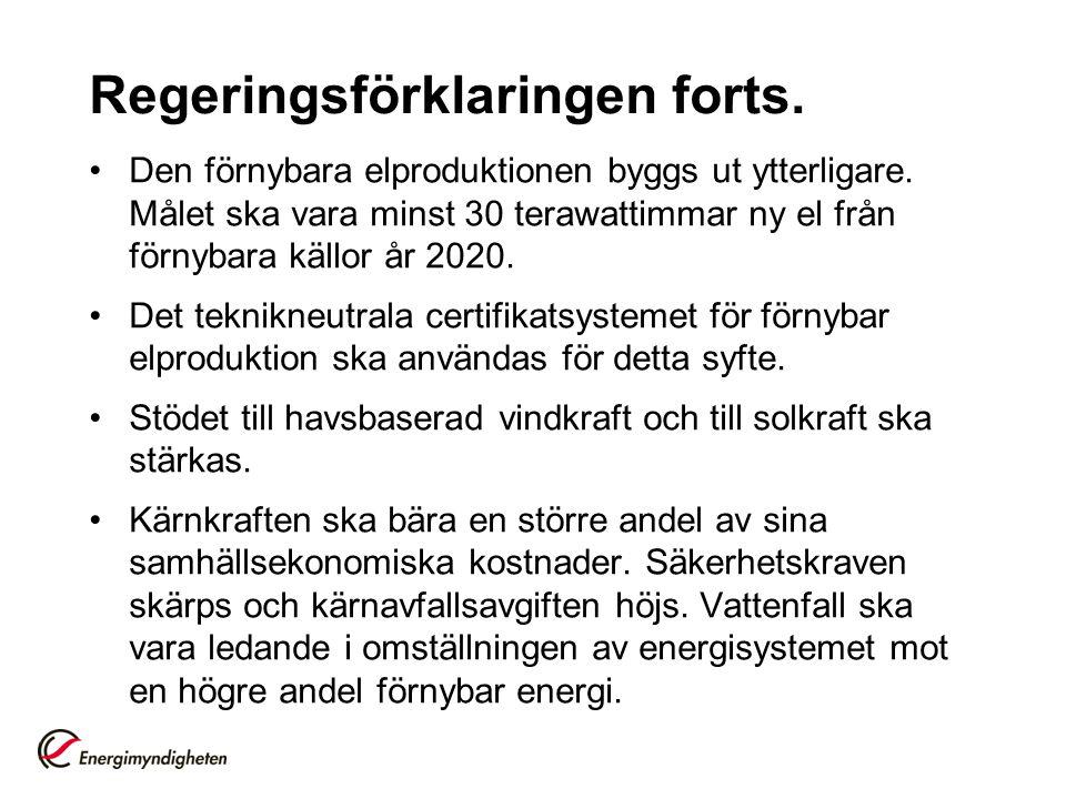 Regeringsförklaringen forts. Den förnybara elproduktionen byggs ut ytterligare.