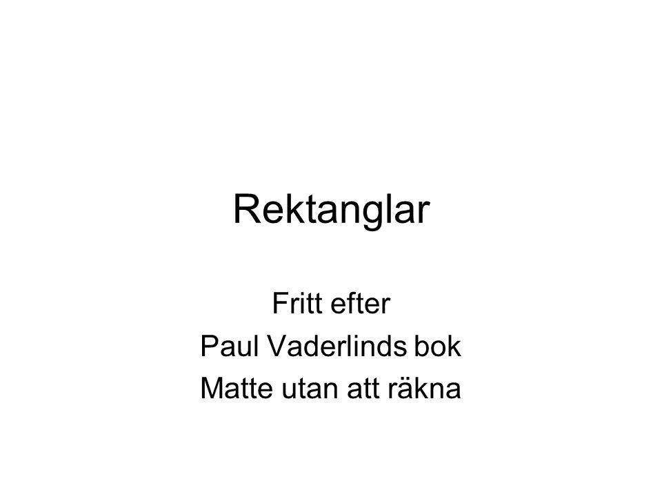 Rektanglar Fritt efter Paul Vaderlinds bok Matte utan att räkna