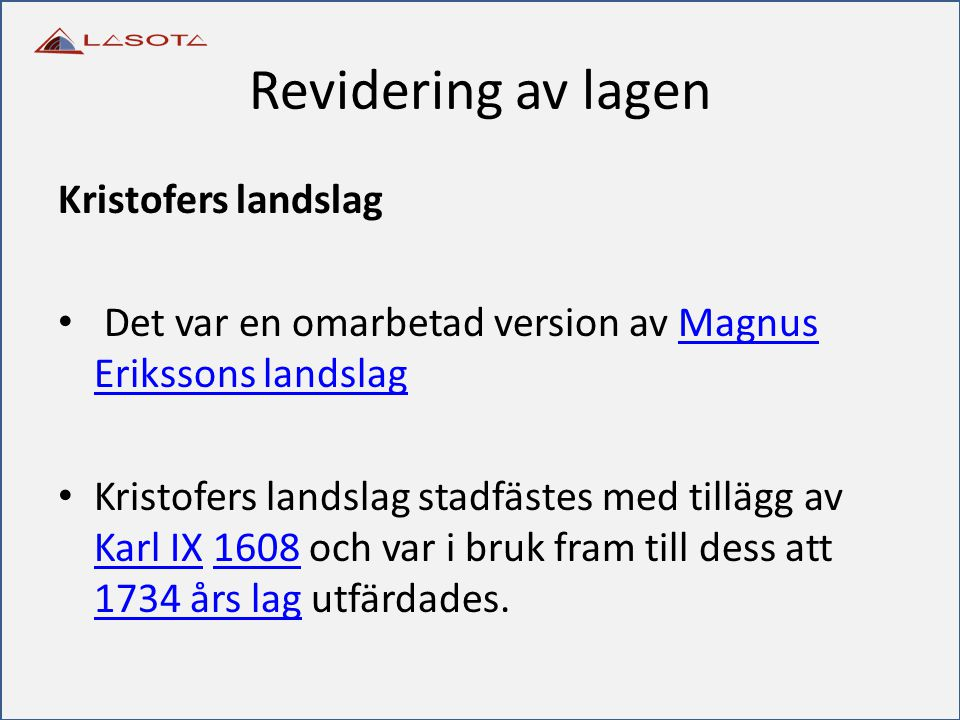 Revidering av lagen Kristofers landslag Det var en omarbetad version av Magnus Erikssons landslagMagnus Erikssons landslag Kristofers landslag stadfäs