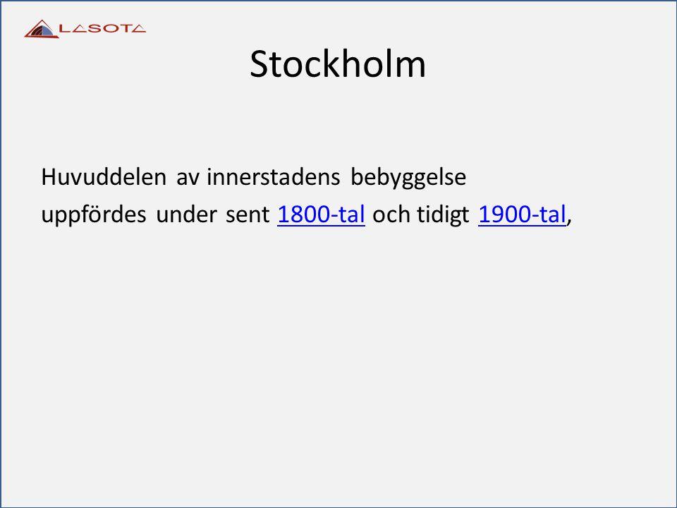 Stockholm Huvuddelen av innerstadens bebyggelse uppfördes under sent 1800-tal och tidigt 1900-tal,1800-tal1900-tal