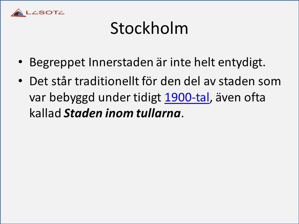 Stockholm Begreppet Innerstaden är inte helt entydigt. Det står traditionellt för den del av staden som var bebyggd under tidigt 1900-tal, även ofta k