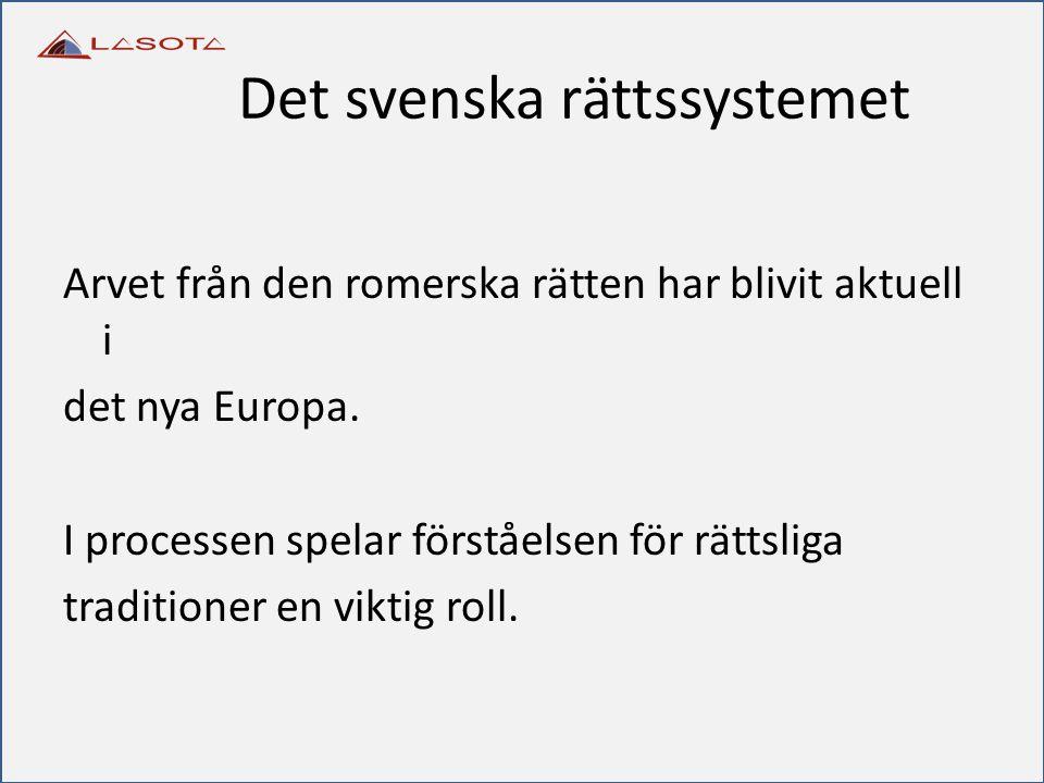 Det svenska rättssystemet Arvet från den romerska rätten har blivit aktuell i det nya Europa. I processen spelar förståelsen för rättsliga traditioner