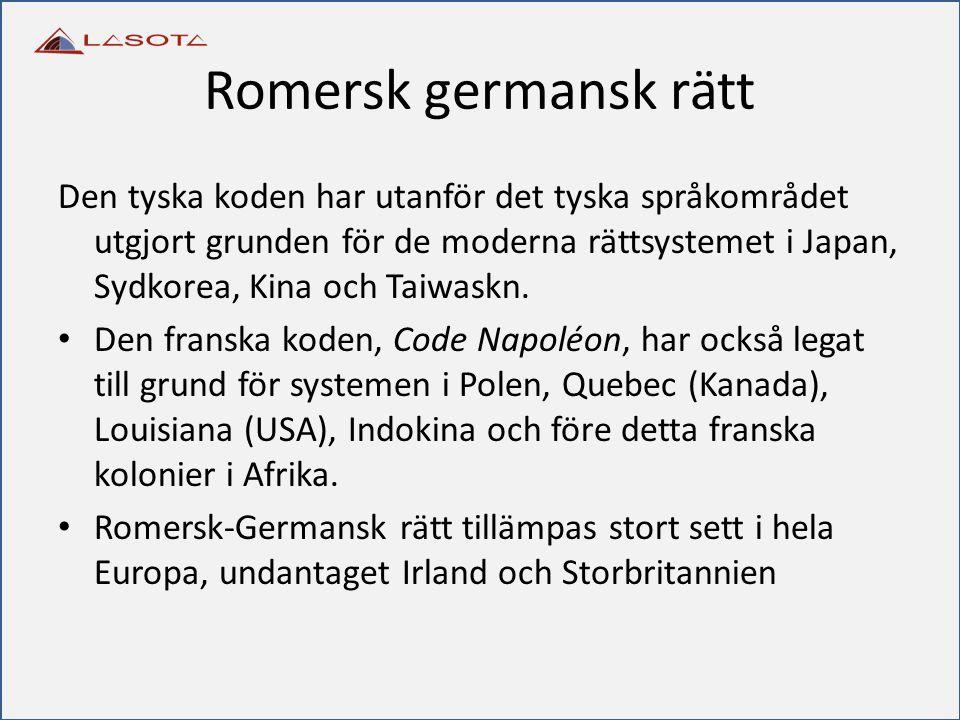 Romersk germansk rätt Den tyska koden har utanför det tyska språkområdet utgjort grunden för de moderna rättsystemet i Japan, Sydkorea, Kina och Taiwa
