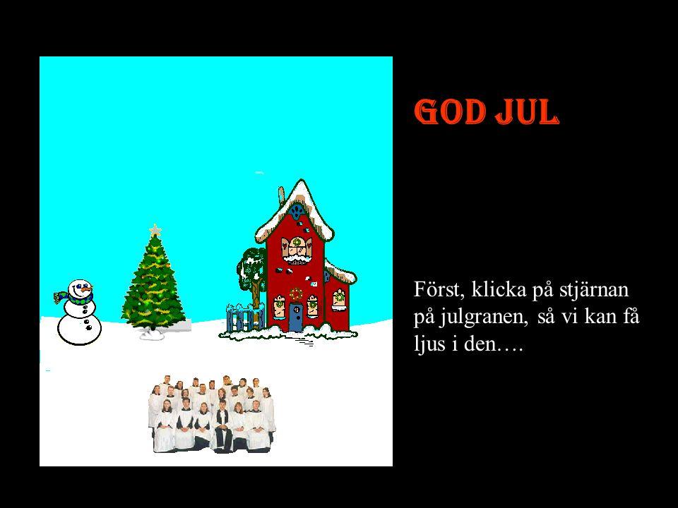 God Jul och ett Gott Nytt År! Slut Hoppas du får en säker och fin jul!