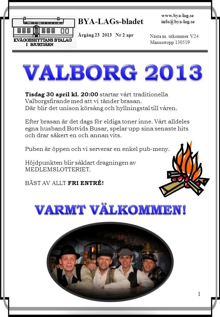 1 BYA-LAGs-bladet Årgång 23 2013 Nr 2 apr www.bya-lag.se info@bya-lag.se Nästa nr.