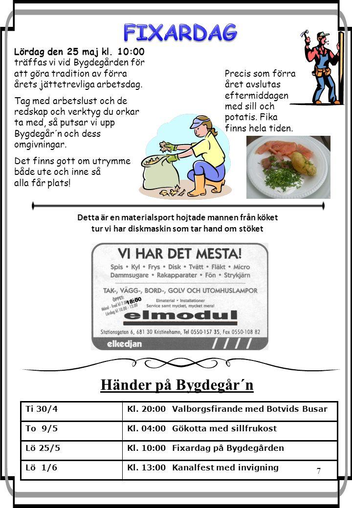 7 Ti 30/4Kl. 20:00 Valborgsfirande med Botvids Busar To 9/5Kl.