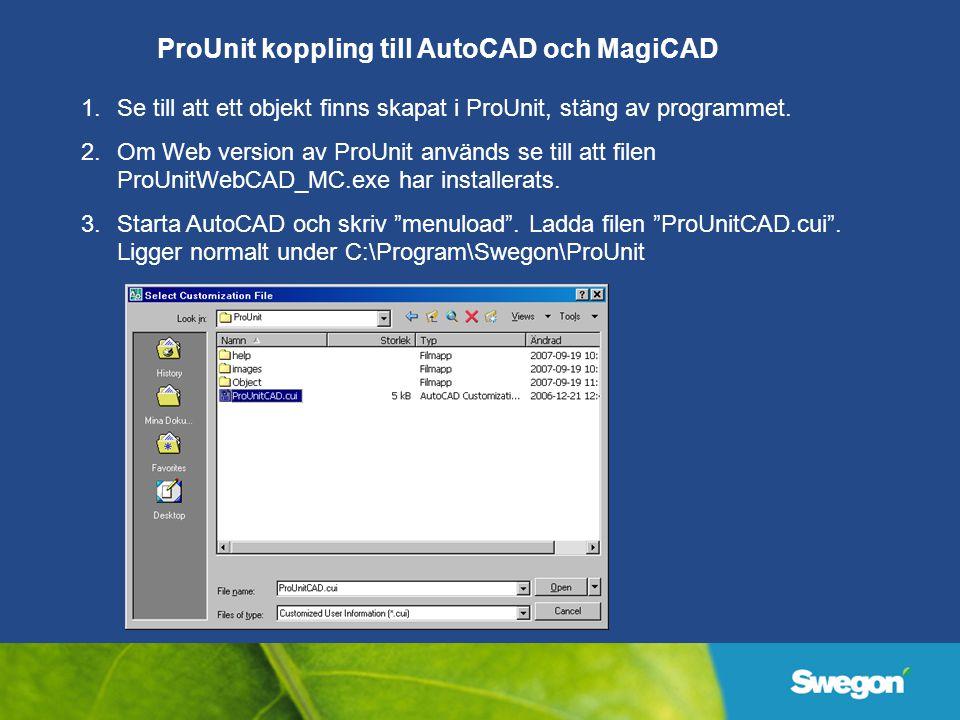 1.Se till att ett objekt finns skapat i ProUnit, stäng av programmet.