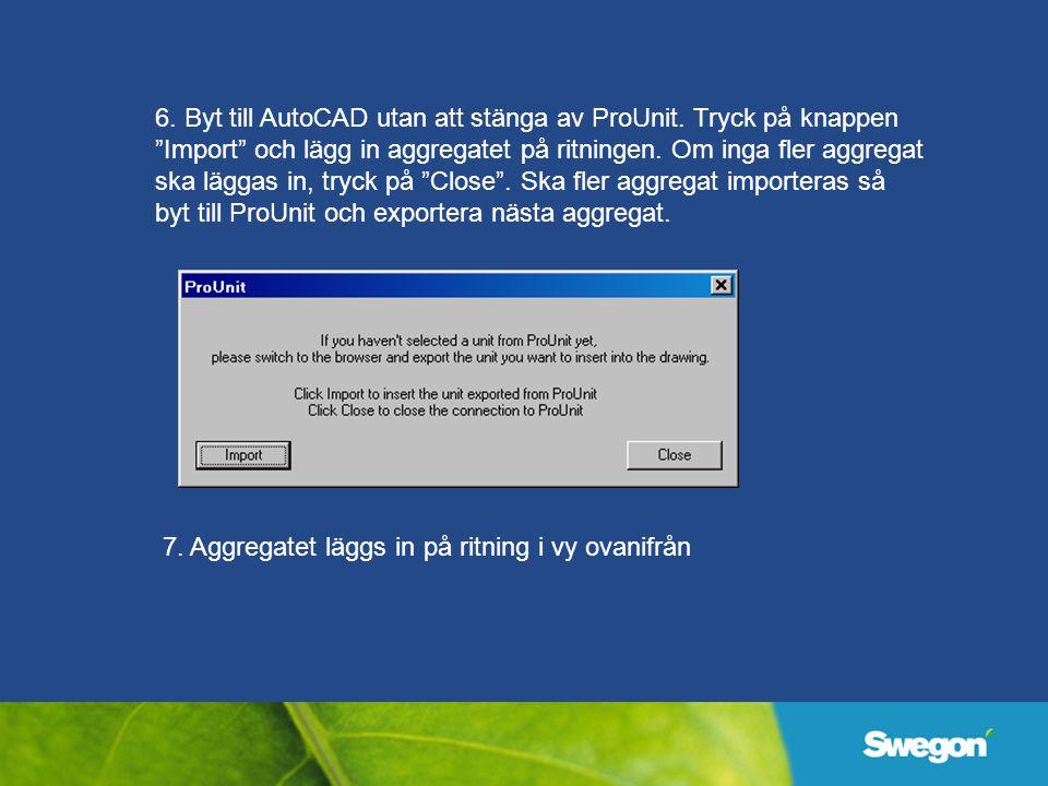 6. Byt till AutoCAD utan att stänga av ProUnit.