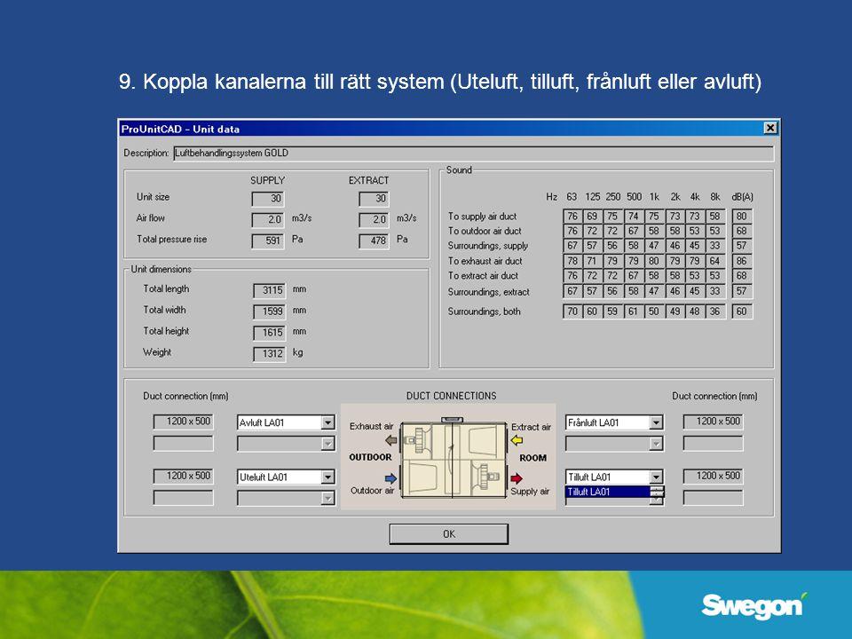 9. Koppla kanalerna till rätt system (Uteluft, tilluft, frånluft eller avluft)