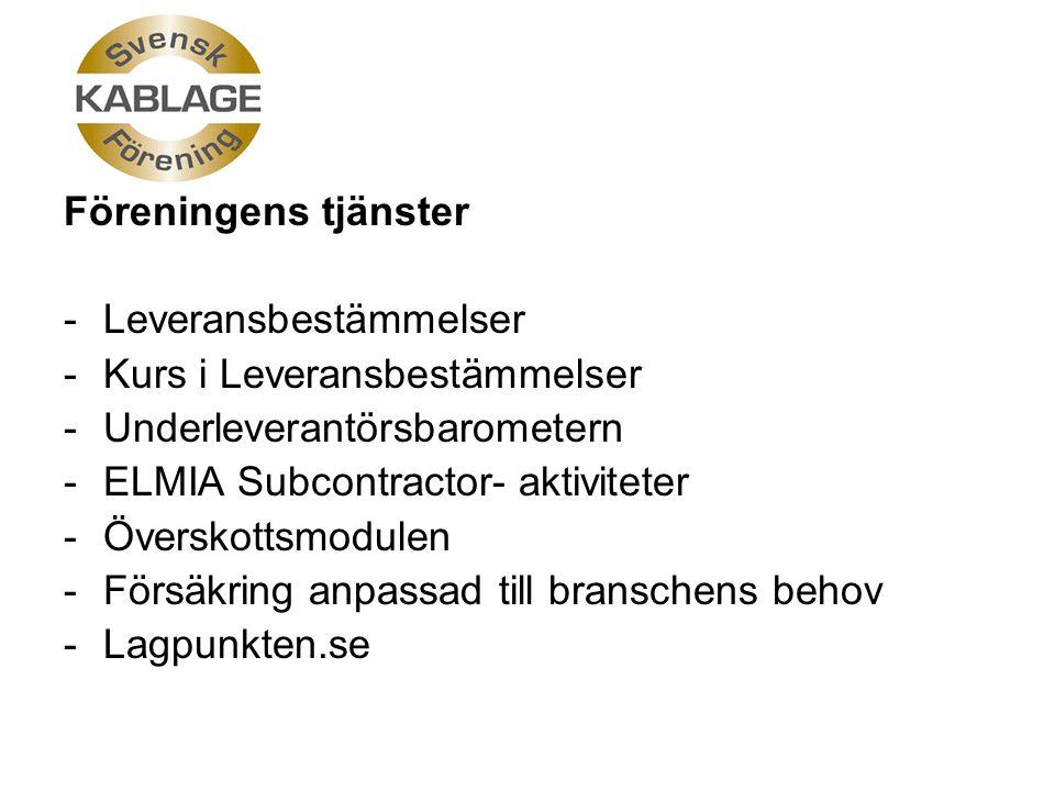 Föreningens tjänster -Leveransbestämmelser -Kurs i Leveransbestämmelser -Underleverantörsbarometern -ELMIA Subcontractor- aktiviteter -Överskottsmodulen -Försäkring anpassad till branschens behov -Lagpunkten.se