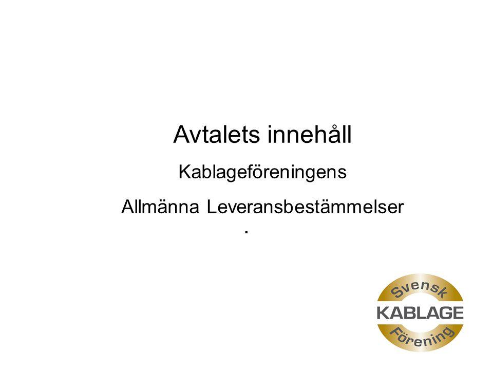 . Avtalets innehåll Kablageföreningens Allmänna Leveransbestämmelser