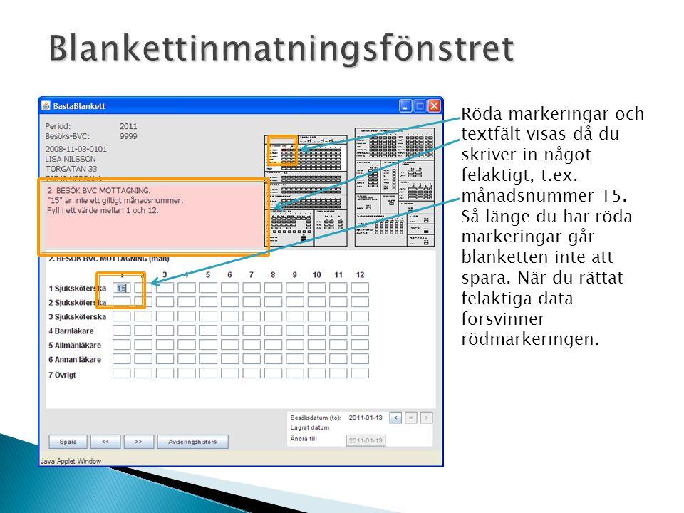 Blankettinmatningsfönstret Röda markeringar och textfält visas då du skriver in något felaktigt, t.ex. månadsnummer 15. Så länge du har röda markering