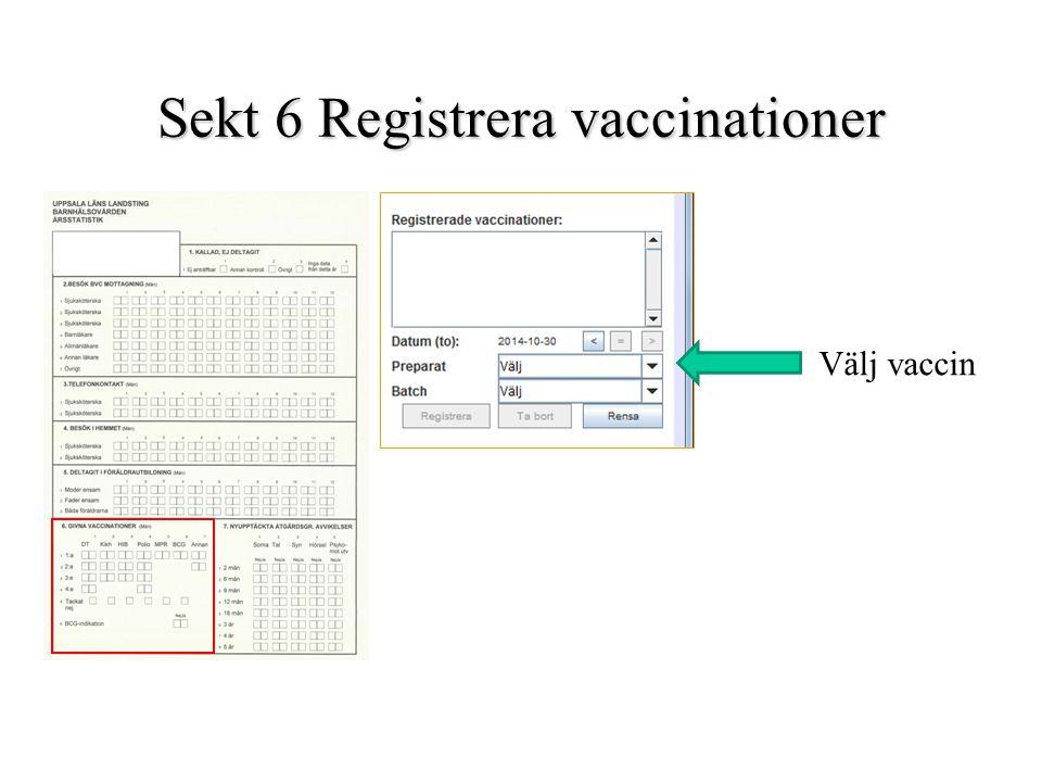 Sekt 6 Registrera vaccinationer Välj vaccin