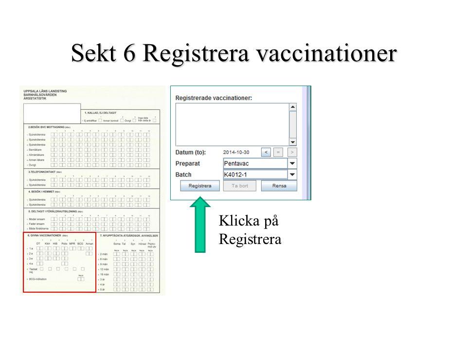 Sekt 6 Registrera vaccinationer Klicka på Registrera