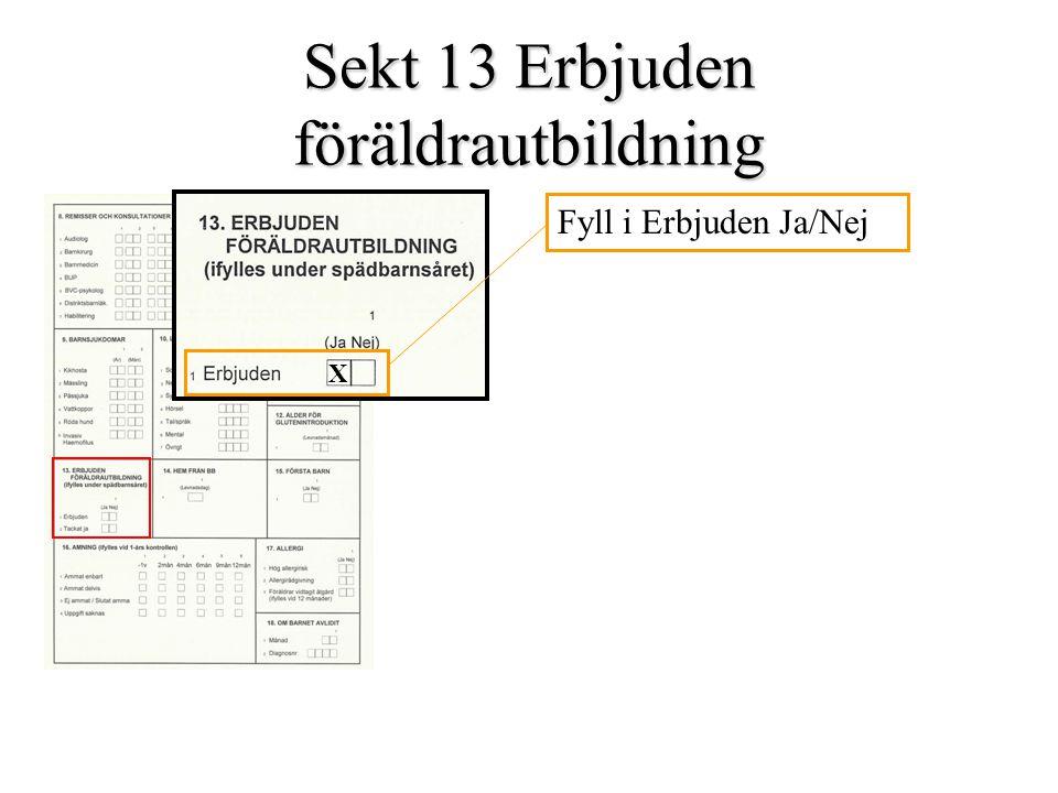 Sekt 13 Erbjuden föräldrautbildning Fyll i Erbjuden Ja/Nej X