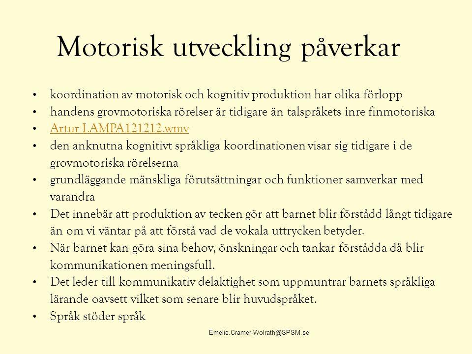 Motorisk utveckling påverkar koordination av motorisk och kognitiv produktion har olika förlopp handens grovmotoriska rörelser är tidigare än talspråk