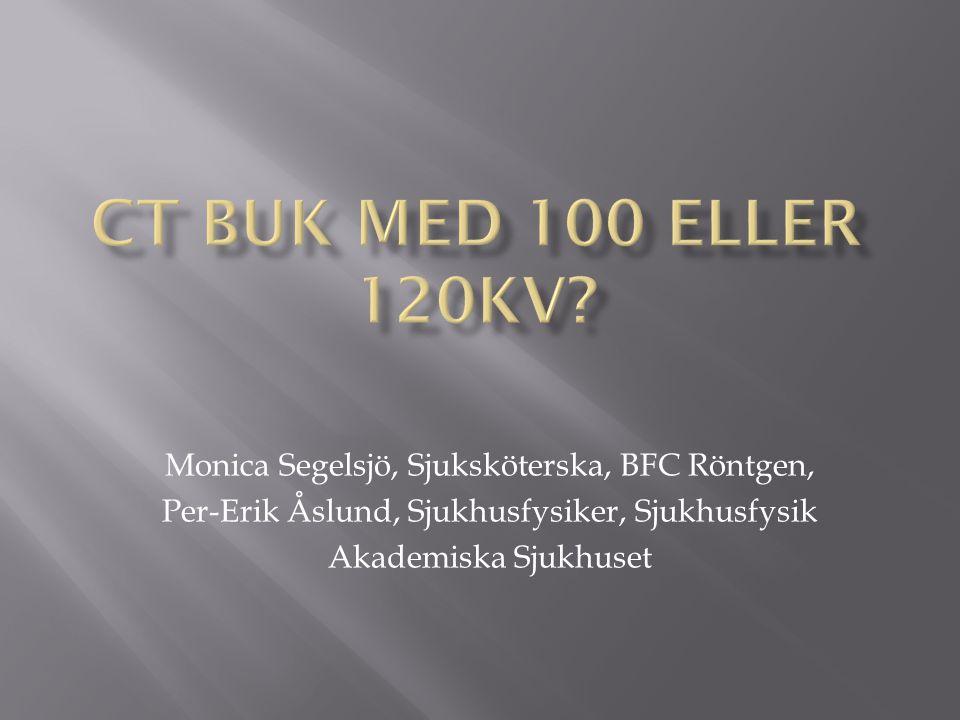 Monica Segelsjö, Sjuksköterska, BFC Röntgen, Per-Erik Åslund, Sjukhusfysiker, Sjukhusfysik Akademiska Sjukhuset