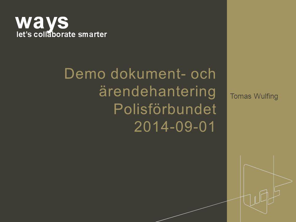 Tomas Wulfing Demo dokument- och ärendehantering Polisförbundet 2014-09-01