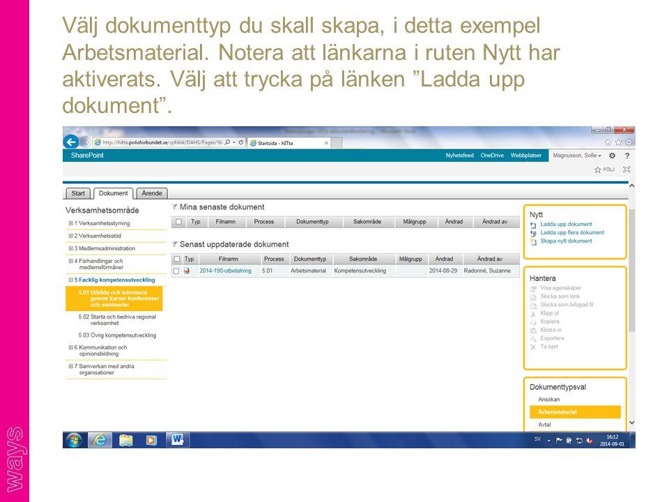 """Välj dokumenttyp du skall skapa, i detta exempel Arbetsmaterial. Notera att länkarna i ruten Nytt har aktiverats. Välj att trycka på länken """"Ladda upp"""