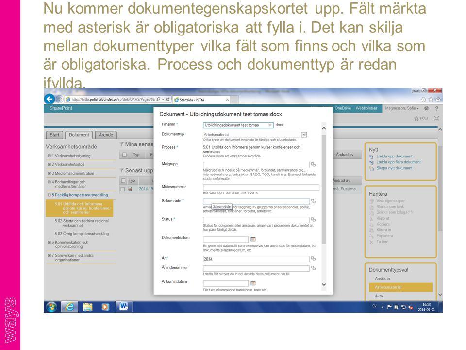 Nu kommer dokumentegenskapskortet upp. Fält märkta med asterisk är obligatoriska att fylla i. Det kan skilja mellan dokumenttyper vilka fält som finns