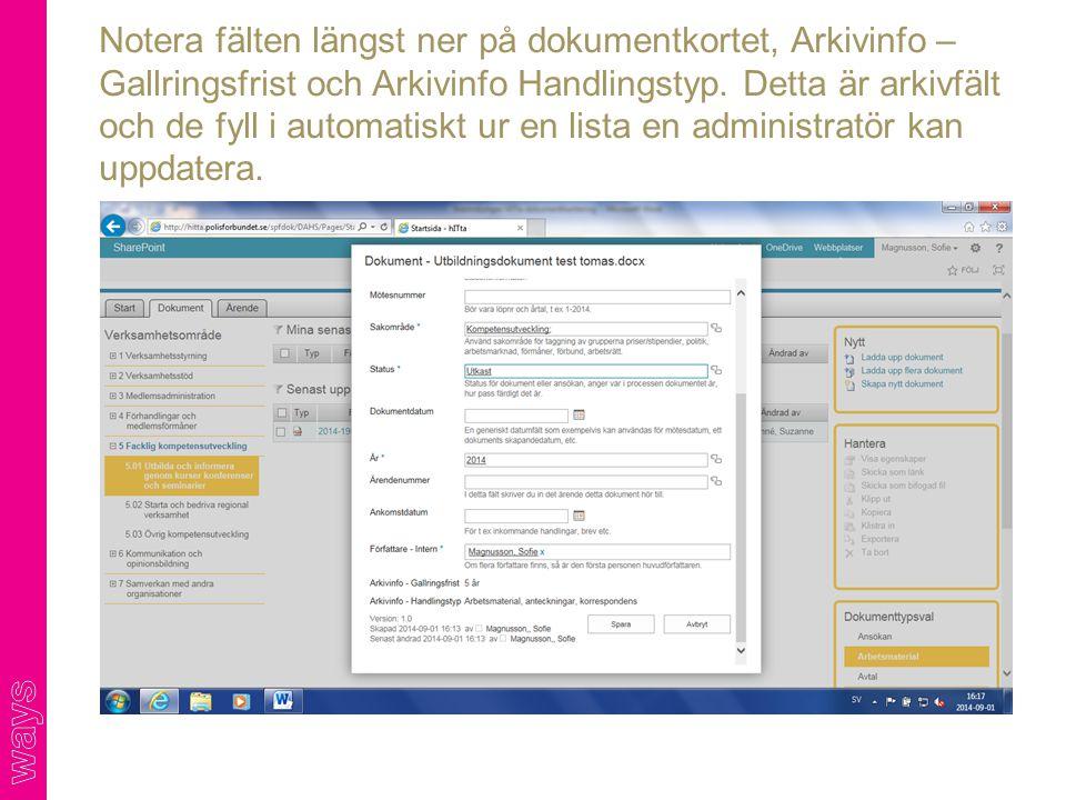 Notera fälten längst ner på dokumentkortet, Arkivinfo – Gallringsfrist och Arkivinfo Handlingstyp. Detta är arkivfält och de fyll i automatiskt ur en