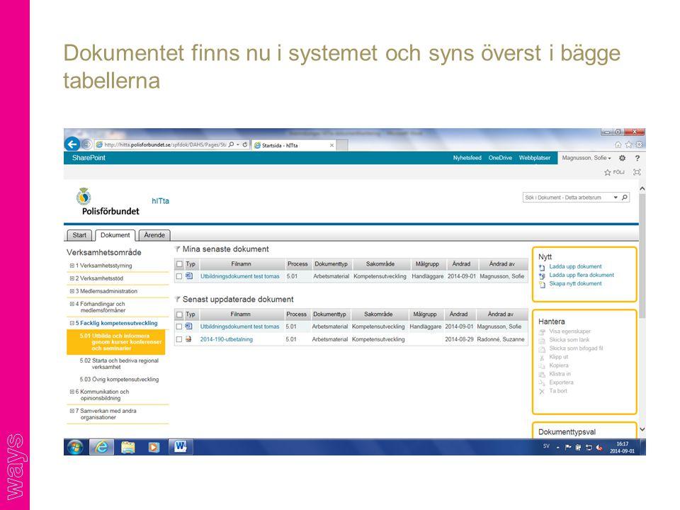 Dokumentet finns nu i systemet och syns överst i bägge tabellerna