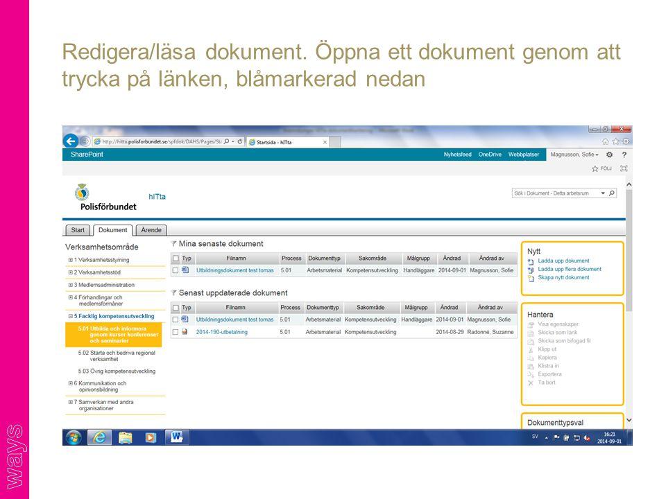 Redigera/läsa dokument. Öppna ett dokument genom att trycka på länken, blåmarkerad nedan