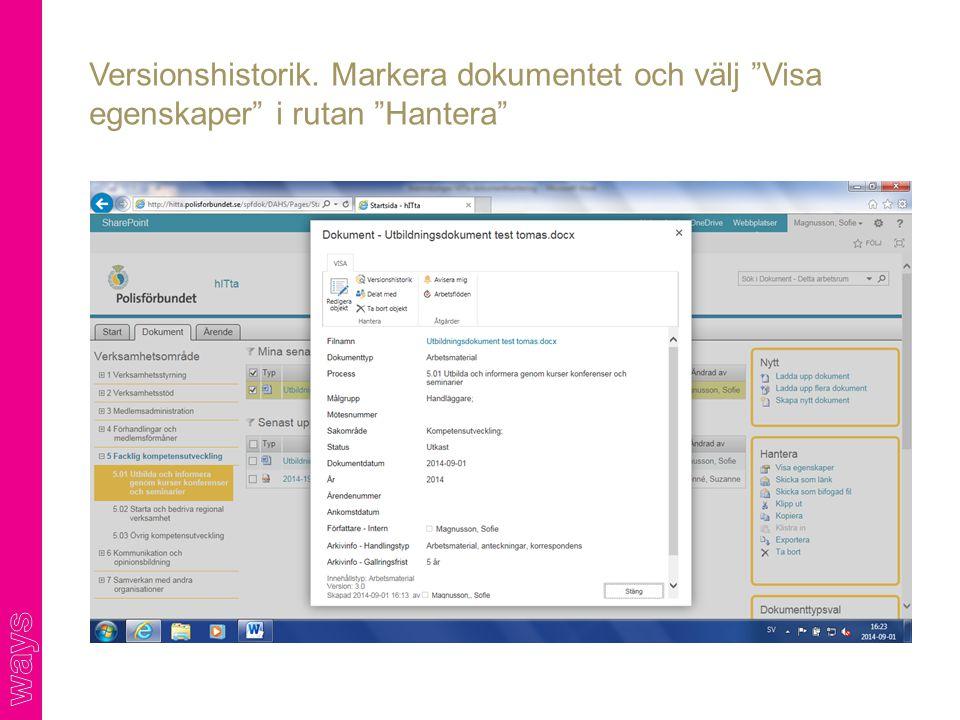"""Versionshistorik. Markera dokumentet och välj """"Visa egenskaper"""" i rutan """"Hantera"""""""