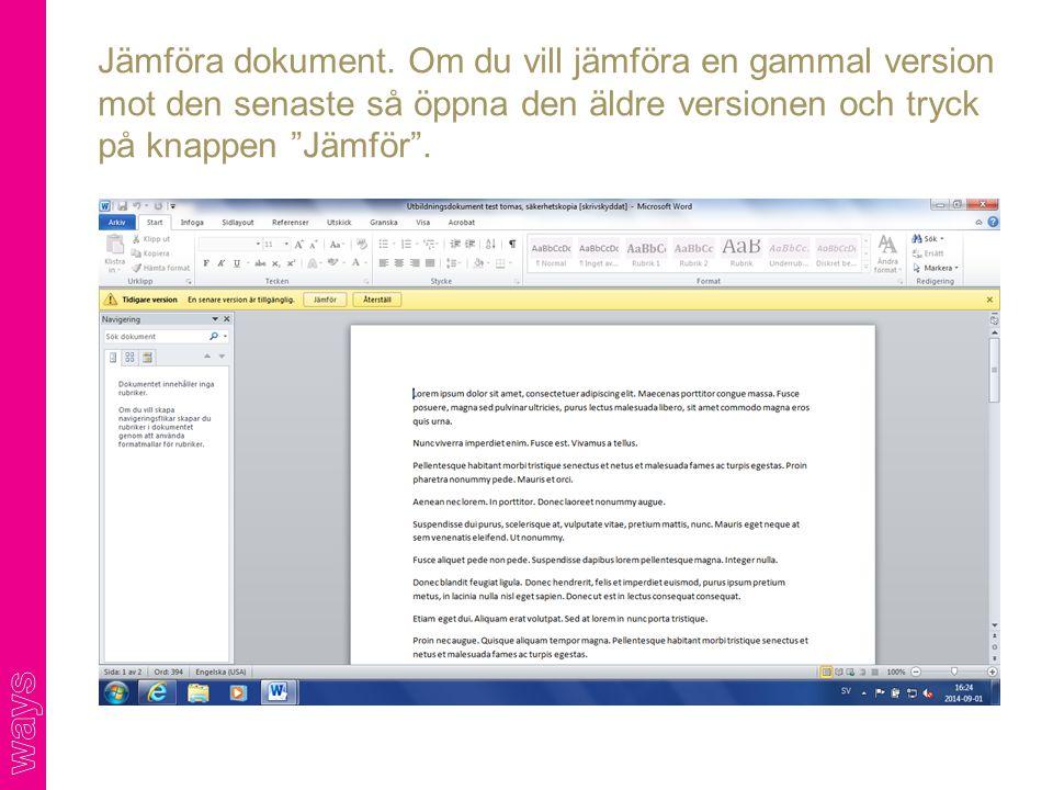 """Jämföra dokument. Om du vill jämföra en gammal version mot den senaste så öppna den äldre versionen och tryck på knappen """"Jämför""""."""