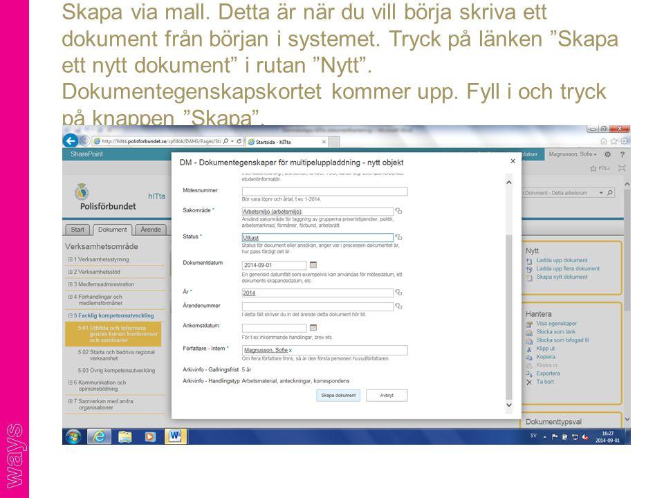 """Skapa via mall. Detta är när du vill börja skriva ett dokument från början i systemet. Tryck på länken """"Skapa ett nytt dokument"""" i rutan """"Nytt"""". Dokum"""