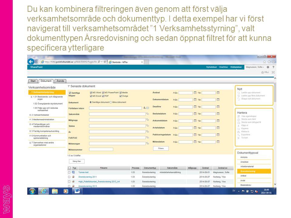 Du kan kombinera filtreringen även genom att först välja verksamhetsområde och dokumenttyp. I detta exempel har vi först navigerat till verksamhetsomr