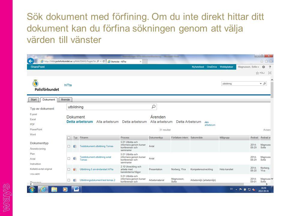 Sök dokument med förfining. Om du inte direkt hittar ditt dokument kan du förfina sökningen genom att välja värden till vänster