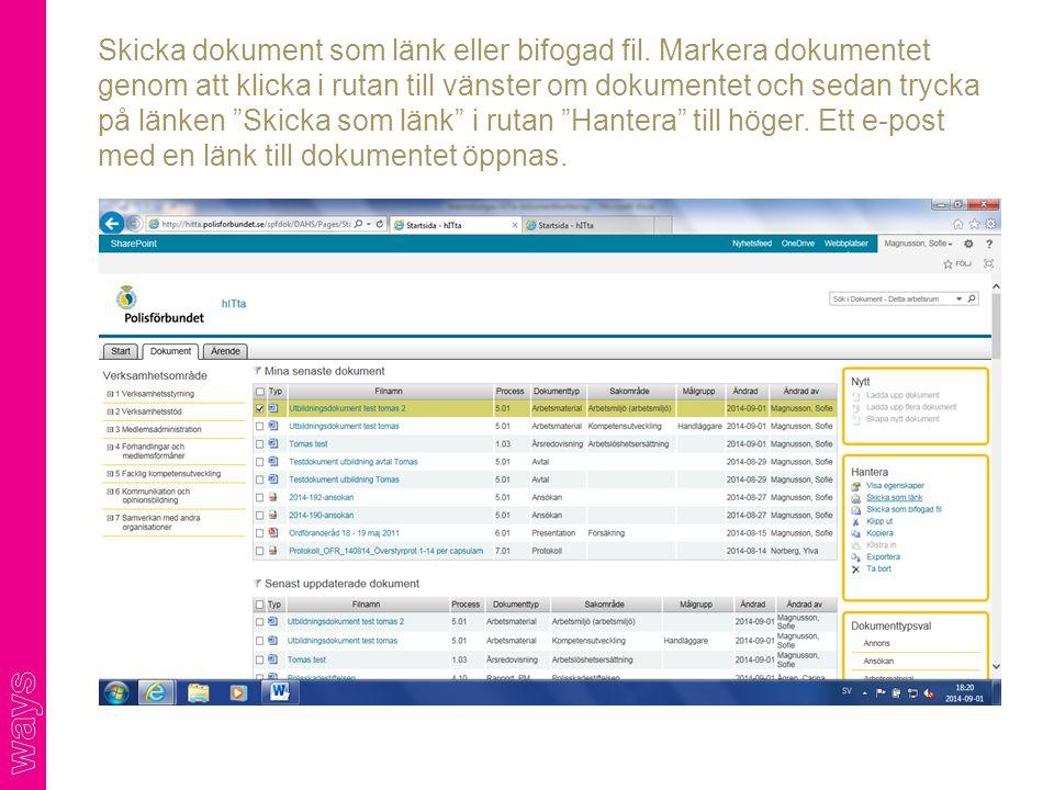"""Skicka dokument som länk eller bifogad fil. Markera dokumentet genom att klicka i rutan till vänster om dokumentet och sedan trycka på länken """"Skicka"""