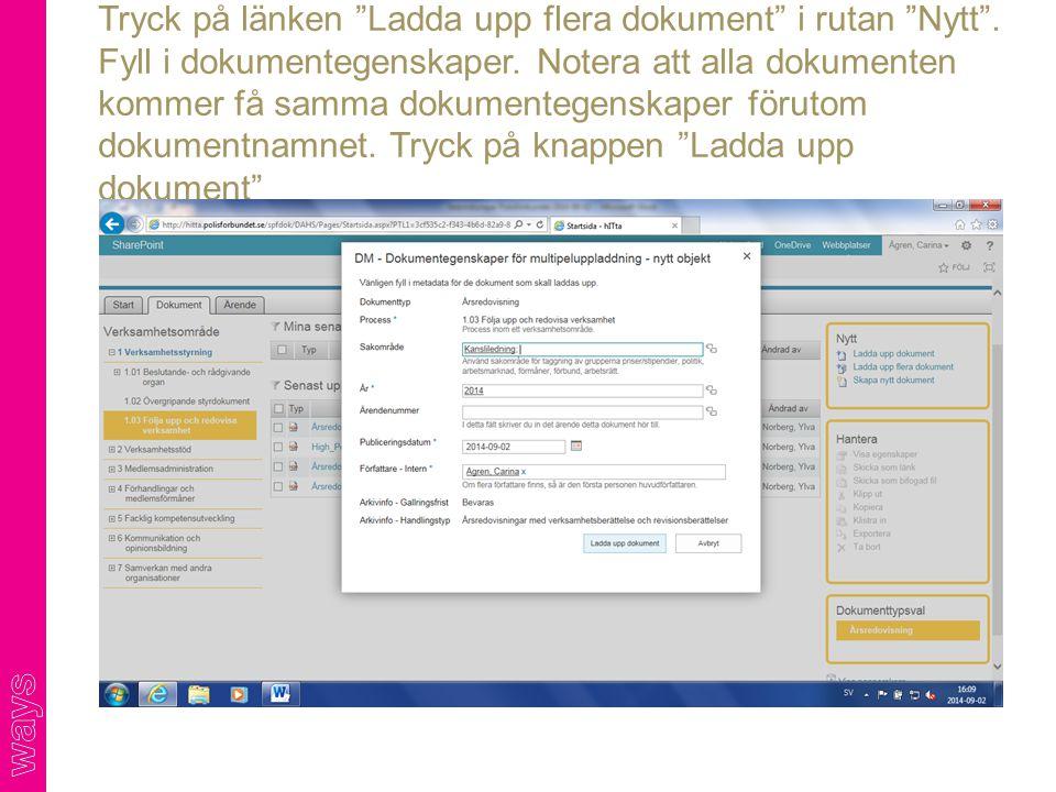 """Tryck på länken """"Ladda upp flera dokument"""" i rutan """"Nytt"""". Fyll i dokumentegenskaper. Notera att alla dokumenten kommer få samma dokumentegenskaper fö"""
