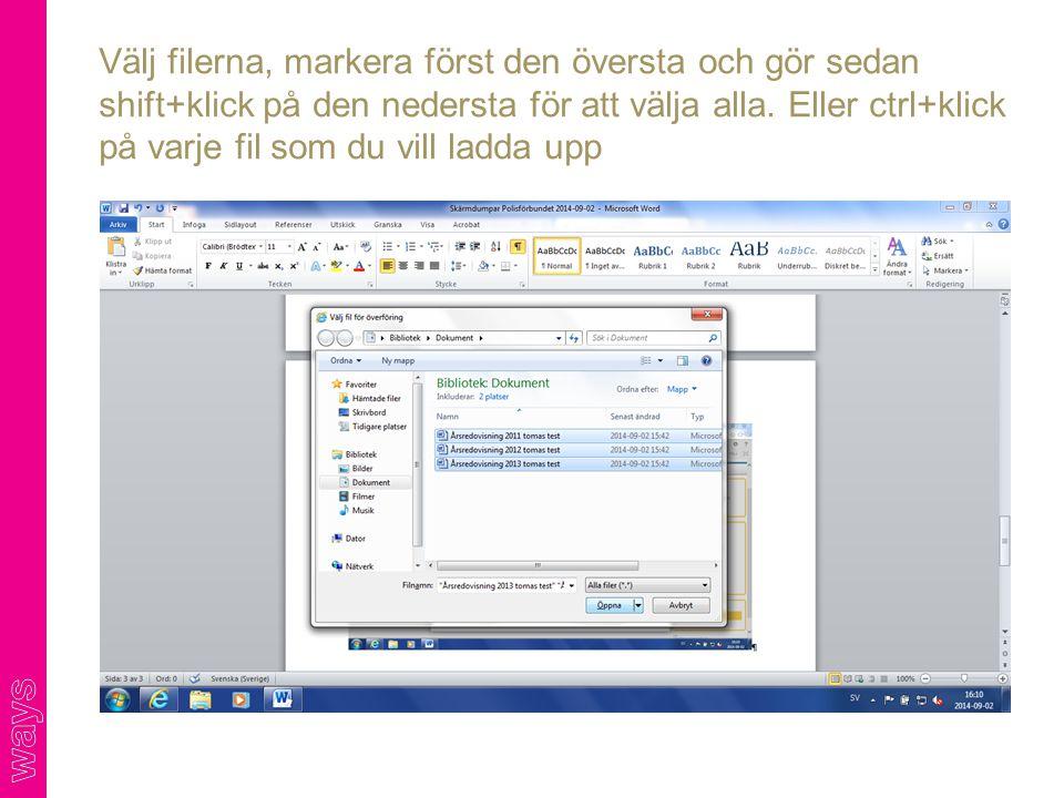 Välj filerna, markera först den översta och gör sedan shift+klick på den nedersta för att välja alla. Eller ctrl+klick på varje fil som du vill ladda