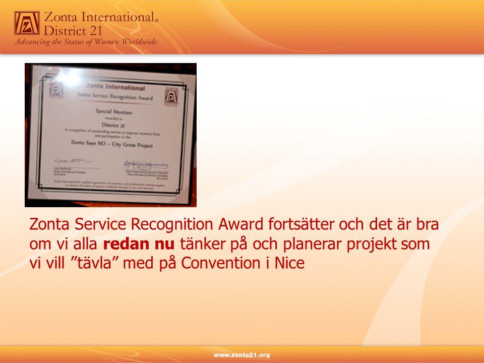 Zonta Service Recognition Award fortsätter och det är bra om vi alla redan nu tänker på och planerar projekt som vi vill tävla med på Convention i Nice