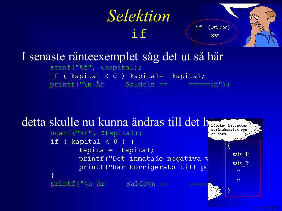Anders Sjögren Selektion if detta skulle nu kunna ändras till det här scanf(