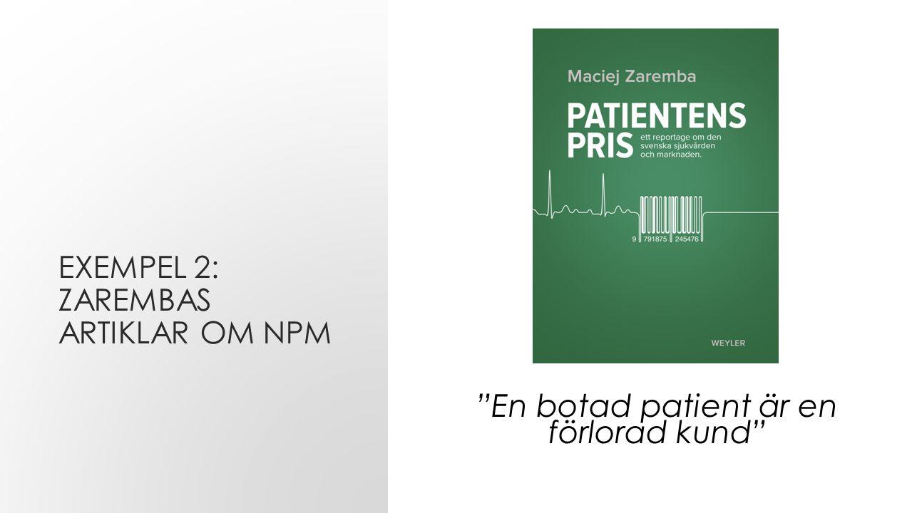 EXEMPEL 2: ZAREMBAS ARTIKLAR OM NPM En botad patient är en förlorad kund