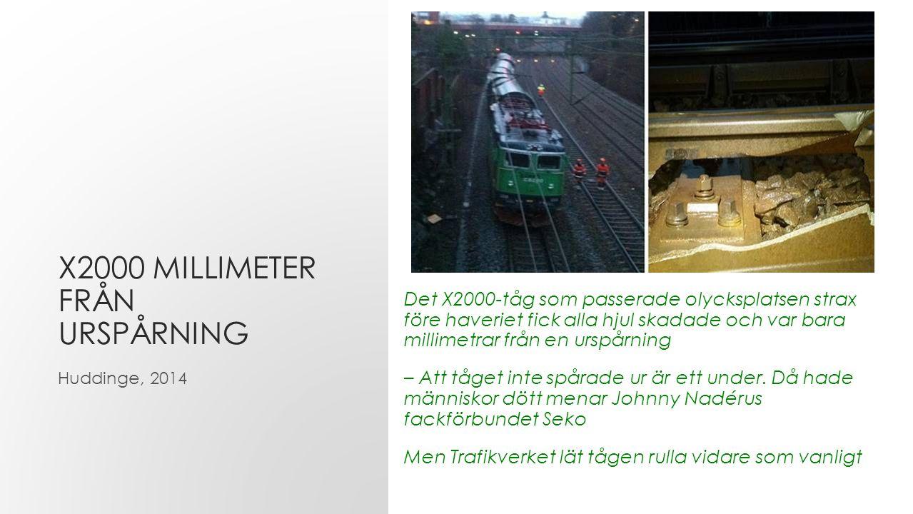 Det X2000-tåg som passerade olycksplatsen strax före haveriet fick alla hjul skadade och var bara millimetrar från en urspårning – Att tåget inte spårade ur är ett under.