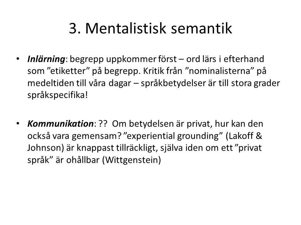 """3. Mentalistisk semantik Inlärning: begrepp uppkommer först – ord lärs i efterhand som """"etiketter"""" på begrepp. Kritik från """"nominalisterna"""" på medelti"""