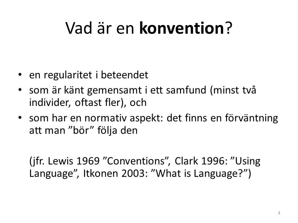 Semiotisk utveckling Skalan: Direkt betydelse > Indexikalitet > Ikonicitet > Symbolicitet … speglar möjligtvis den evolutionära utvecklingen av människans kommunikation: … language represents man's most sophisticated use of signs (Saeed 2003: 5).