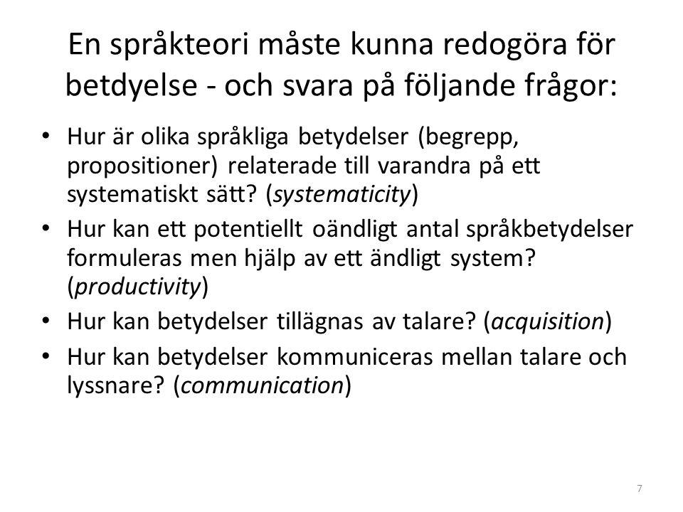 En språkteori måste kunna redogöra för betdyelse - och svara på följande frågor: Hur är olika språkliga betydelser (begrepp, propositioner) relaterade