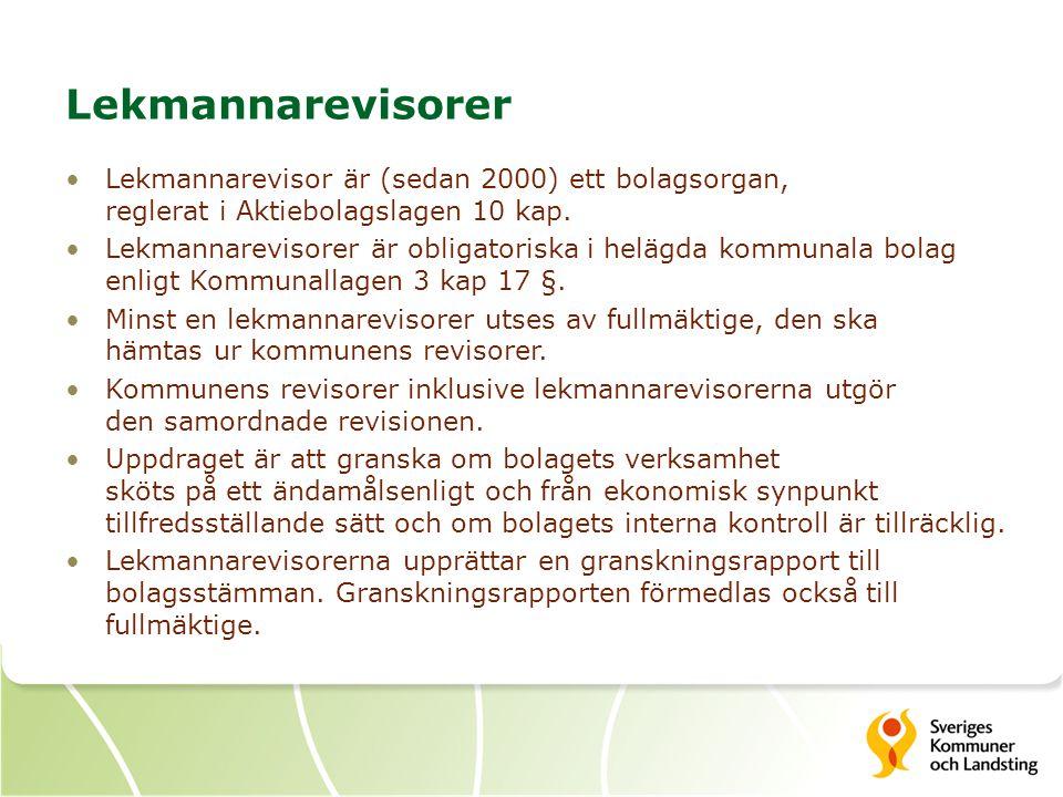 Lekmannarevisorer Lekmannarevisor är (sedan 2000) ett bolagsorgan, reglerat i Aktiebolagslagen 10 kap. Lekmannarevisorer är obligatoriska i helägda ko