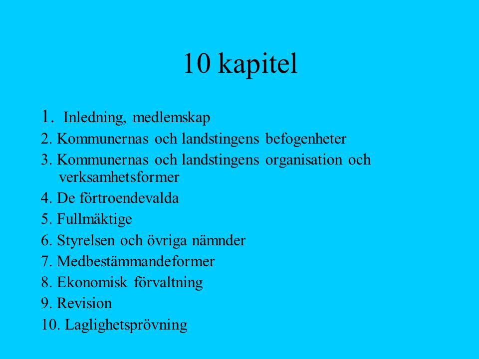 10 kapitel 1. Inledning, medlemskap 2. Kommunernas och landstingens befogenheter 3. Kommunernas och landstingens organisation och verksamhetsformer 4.