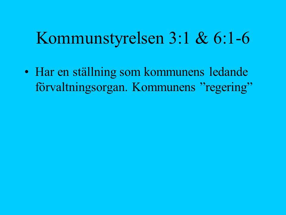 """Kommunstyrelsen 3:1 & 6:1-6 Har en ställning som kommunens ledande förvaltningsorgan. Kommunens """"regering"""""""
