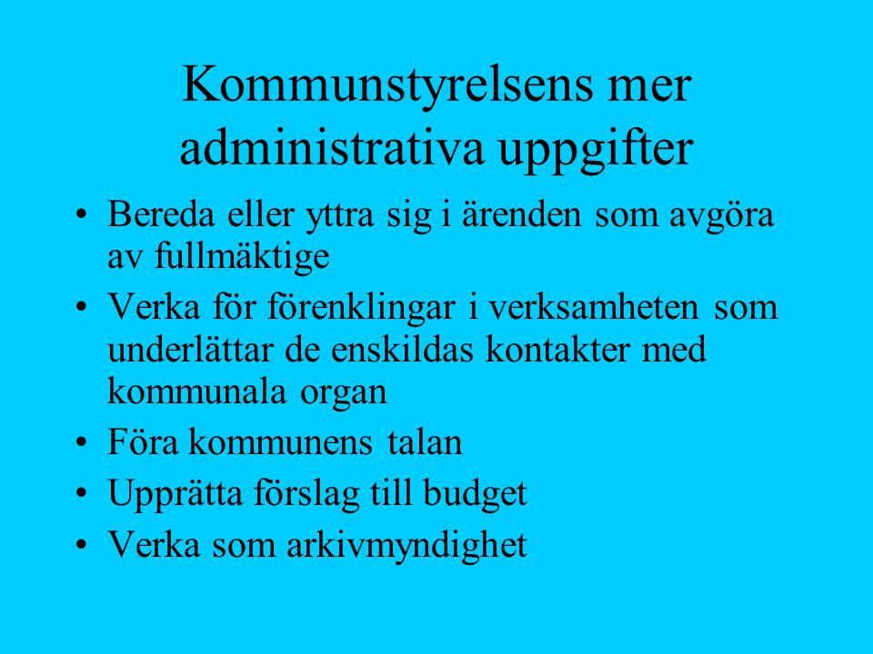 Kommunstyrelsens mer administrativa uppgifter Bereda eller yttra sig i ärenden som avgöra av fullmäktige Verka för förenklingar i verksamheten som und