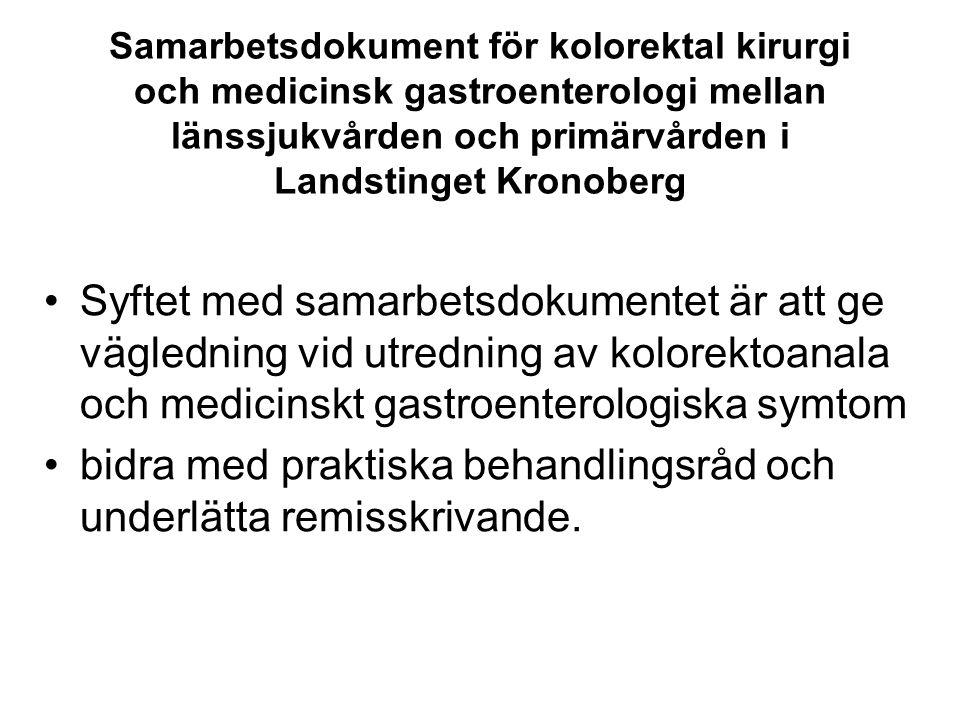 Samarbetsdokument för kolorektal kirurgi och medicinsk gastroenterologi mellan länssjukvården och primärvården i Landstinget Kronoberg Syftet med sama