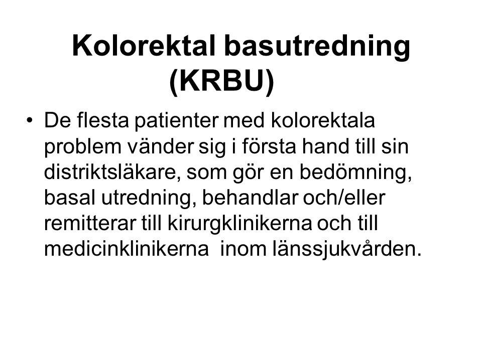 Kolorektal basutredning (KRBU) De flesta patienter med kolorektala problem vänder sig i första hand till sin distriktsläkare, som gör en bedömning, ba
